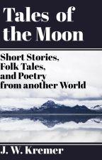 Tales of the Moon by jwkremer