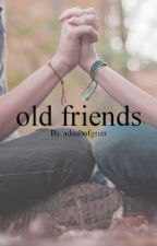 Old Friends ( A Nash Grier Fanfiction) by adashofgrier