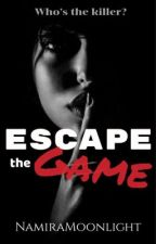 Escape The Game by NamiraMoonlight