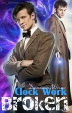 Doctor Who: Clock Work Broken by consultingdefective
