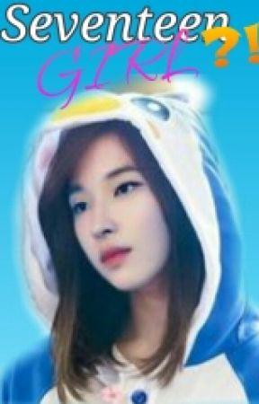 [OG] Seventeen Girl?!  by KpoperzUser_M