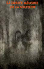 La douce mélodie de la solitude by Peffect