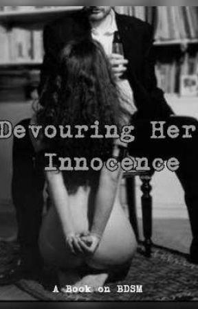 Devouring Her Innocence (BDSM) (18+) by mananfanfichub