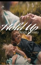 Hold Up by Unbreakablelovato