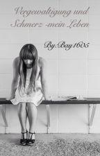 Vergewaltigung und Schmerz -mein Leben by Lisa1698