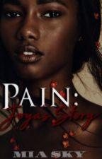Pain : Joya's Story by tharealsky