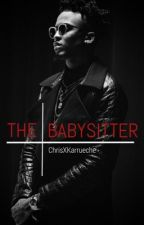 + The BabySitter + by ChrisxKarrueche