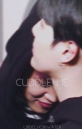 Cuddle Me|♡| Yoonmin  by 1_800_hobiwater