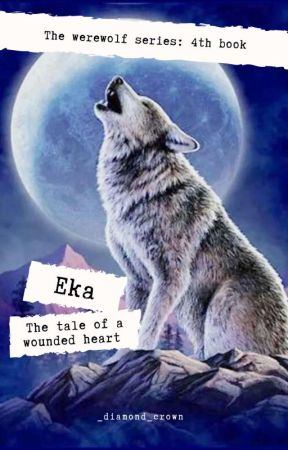 EKA: Tale of a Wounded Heart by _diamond_crown