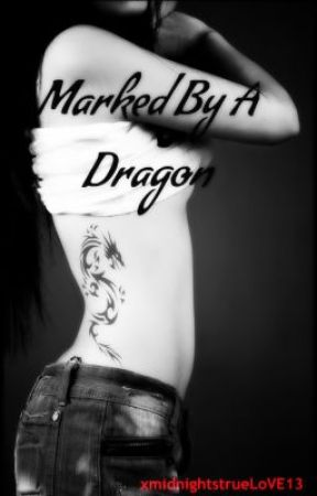 Marked By a Dragon by xmidnightstrueLoVE13