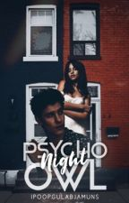 𝐏𝐬𝐲𝐜𝐡𝐨 𝐍𝐢𝐠𝐡𝐭 𝐎𝐰𝐥 ☾ by Psycho_Simmy