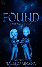 Found | A 3Below Fanfiction by TalesofArcadia