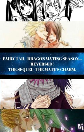 The Mates Charm. (Sequel of Dragon Mating Season...Reversed!) by Cupcakes20040
