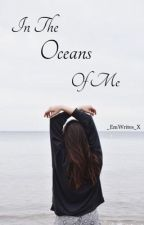 In The Oceans Of Me  by _EmWrites_X