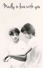 Madly in love with you by LarryLove_Sofi