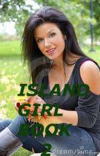 Island Girl Book  2 by jayjay33