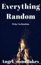 ☆Everything Random☆ by Angel_snowflakes_