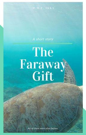 The Faraway Gift by MarcelloFerreiraIka