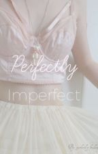 perfectly imperfect ( under construction) by _perfectly_broken
