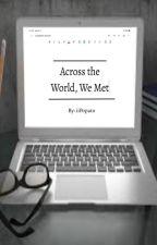 Across The World, We Met (Mullette) by iiPopato