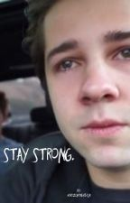 Stay Strong // D.D by horizontalelijn