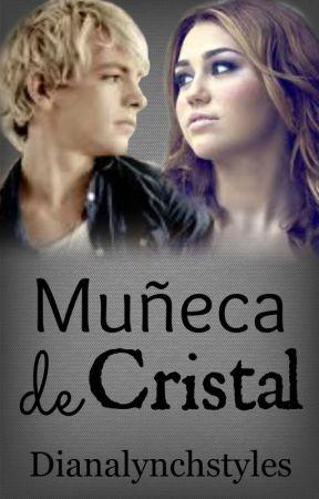 Muñeca de Cristal [Ross Lynch] CANCELADA by 5secondsofsuga