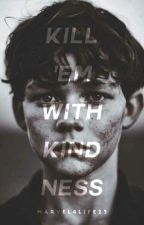 Kill 'Em With Kindness | Apply Fic by Marvel4Life23