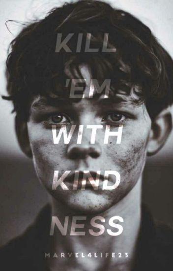 Kill 'Em With Kindness | Apply Fic