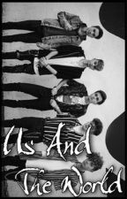 Us And The World    Why Don't We by -labellamac