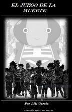 El juego de la muerte by PrincesaSaiyajin10