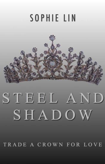 Steel And Shadow Sophie Wattpad
