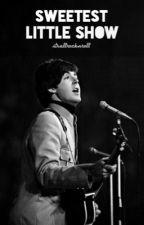 Sweetest Little Show - Paul McCartney Fanfiction by itsallrocknroll