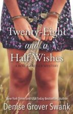 TWENTY-EIGHT AND A HALF WISHES (A ROSE GARDNER MYSTERY, BOOK 1) by DeniseGroverSwank