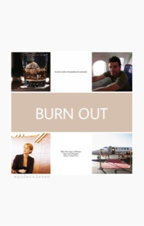 Burn Out [p. potts] || COMING SOON by spidereleven
