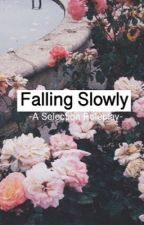 [Falling Slowly] A Selection Roleplay  (Closed) by liketotallytubular