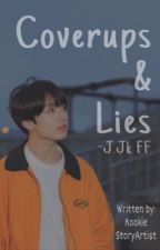 Coverups And Lies || j.jk by Baby_Jungkookie_