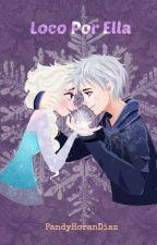 Loco por ella (Jack&Elsa) by Liv_Luque