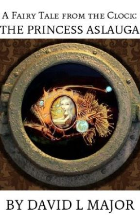A Fairy Tale from the Clock: the Princess Aslauga by davidmajor