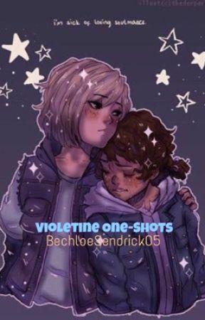 Violetine One-Shots by BechloeSendrick05