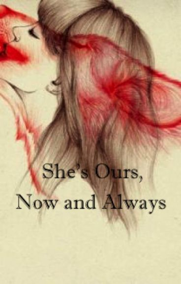 She's Ours, Now and Always
