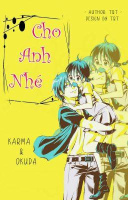 Đọc truyện [Karma x Okuda - Oneshot] Cho Anh Nhé!
