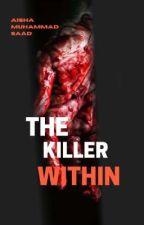 The Killer Within  by Bleeding_pen