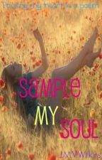 Sample my Soul  [collected poems] by Josie_Jump