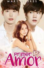 Primer Amor (Editando) by MaryFloresdeMtz
