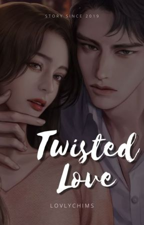 Twisted Love  by Lovlychims