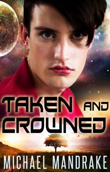 Taken and Crowned Chapter 1 (manxman) (nonbinary) (gayromance) (sci-fi)