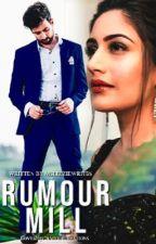 Rumour Mill (ShiVIka Fan Fiction) by MsLizzieWrites