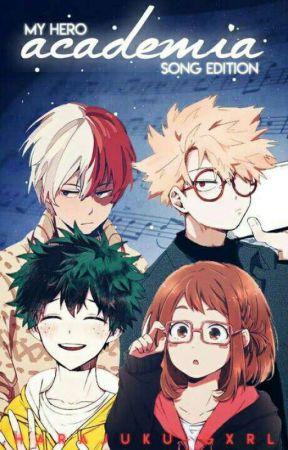My Hero Academia: Song Edition - Intro/ Requests - Wattpad