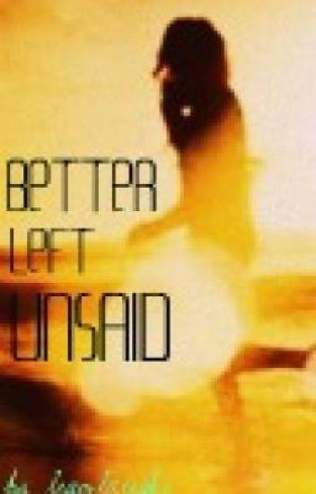 Better left unsaid.