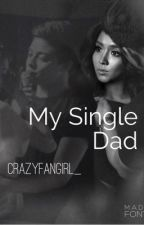 My Single Dad by crazyfangirl_